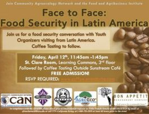 Face to Face: Food Security in Latin America | Youth Exchange Event at SCU | Apr 12
